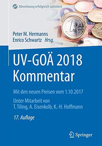 UV-GOÄ 2018 Kommentar: Mit den neuen Preisen vom 1.10.2017 (Abrechnung erfolgreich und optimal)