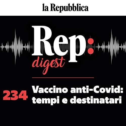 Couverture de Vaccino anti-Covid - Tempi e destinatari