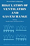 Regulation of Ventilation and Gas Exchange (Research topics in physiology) (English Edition)