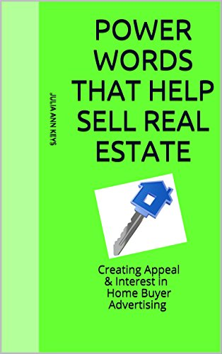 Power Words that help sell Real Estate: Creating Appeal & Interest in Home Buyer Advertising (English Edition) PDF Books