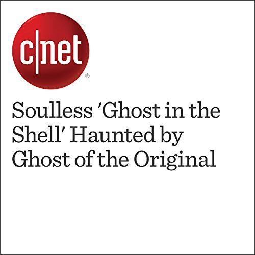 Soulless 'Ghost in the Shell' Haunted by Ghost of the Original audiobook cover art
