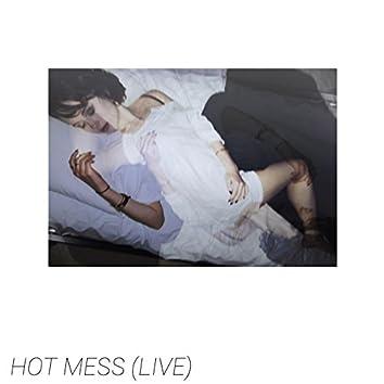 Hot Mess (Live)