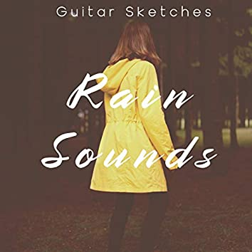 Guitar Sketches and Rain Sounds