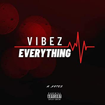 M Notes:vibez Over Everything