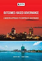 Outcomes-Based Governance: A modern approach to corporate governance