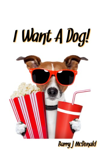 Dog Book For Kids: I Want A Dog!