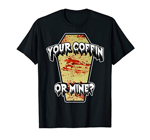 Your Coffin or Mine? Wooden Coffin with Blood Splatter T-Shirt