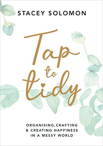 Tap to Tidy: Organising, Crafting & Creating Happiness in a Messy World (English Edition)