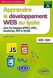 Apprendre le développement Web au lycée - avec les langages HTML5, CSS3, JavaScript, PHP...