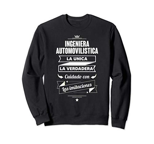 Regalos para INGENIERA AUTOMOVILISTICA LA UNICA LA VERDADERA Sudadera