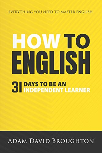 How To English: 31 Days to be an independent learner ( Idioma en Inglés)
