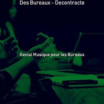 Des Bureaux - Decontracte