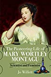 The Pioneering Life of Mary Wortley Montagu: Scientist and Feminist