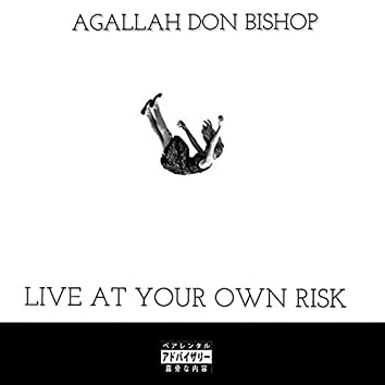 Live At Your Own Risk