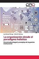 La organización desde el paradigma holístico