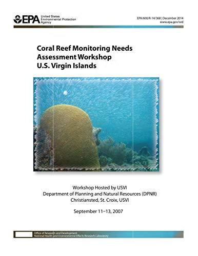 Coral Reef Monitoring Needs Assessment Workshop U.S.Virgin Islands September 11-13 2007 (English Edition)
