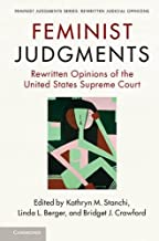 Feminist Judgments: Rewritten Opinions of the United States Supreme Court (Feminist Judgment Series: Rewritten Judicial Op...