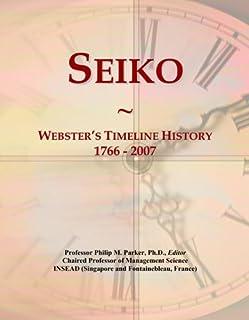 Seiko: Webster's Timeline History, 1766 - 2007