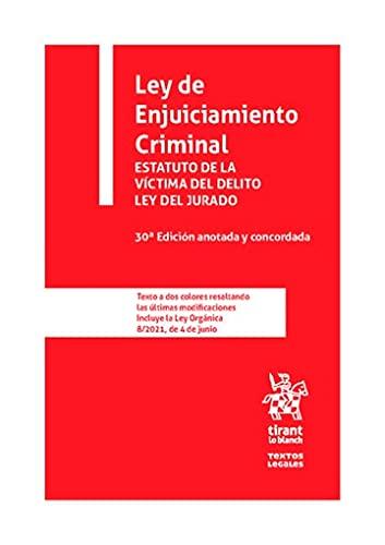 Ley de Enjuiciamiento Criminal Estatuto de la víctima del delito ley del jurado 30ª Edición anotada y concordada (Textos Legales)