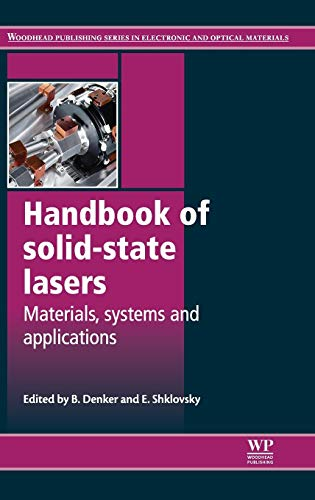 Compare Textbook Prices for Handbook of Solid-State Lasers: Materials, Systems and Applications Woodhead Publishing Series in Electronic and Optical Materials 1 Edition ISBN 9780857092724 by Denker, B,Shklovsky, E
