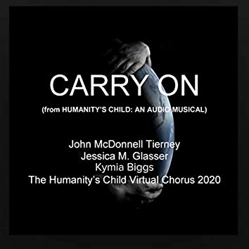 Carry on (From Humanity's Child: An Audio Musical)