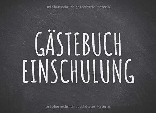 Gästebuch Einschulung: Einfaches Erinnerungsbuch, Gästebuch für die Einschulung - 100 Seiten zum...