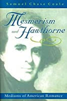Mesmerism and Hawthorne: Mediums of American Romance