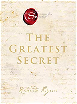 The Greatest Secret: The extraordinary sequel to the international bestseller by [Rhonda Byrne]