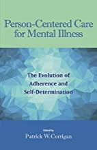 Person-Centered Care for Mental Illness: The Evolution of Adherence and Self-Determination