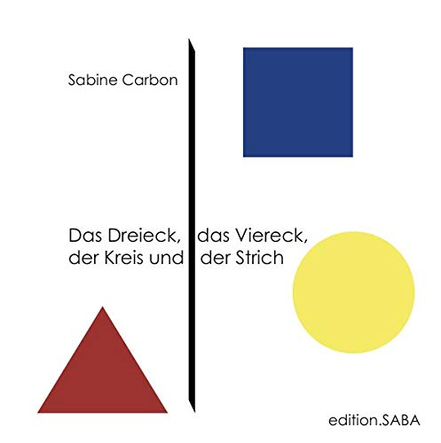 Das Dreieck, das Viereck, der Kreis und der Strich