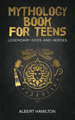 Mythology book for teens: Legendary Gods and Heroes