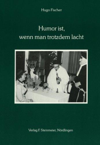 Humor ist, wenn man trotzdem lacht