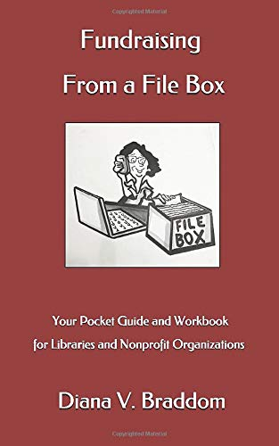 Fundraising From a File Box: Your Pocket Guide and Workbook for Libraries and Nonprofit Organizations