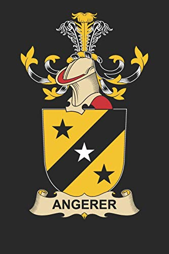 Angerer: Angerer Coat of Arms and Family Crest Notebook Journal (6 x 9 - 100 pages)
