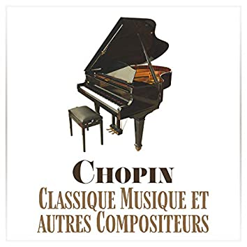 Chopin - Classique Musique et autres Compositeurs de Musique Classique (Bach, Brahms, Debussy, Schubert, Tchaikovsky)