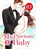 My Precious Baby 3: Suspicion Is Often The Most Powerful Weapon To Hurt Feelings (English Edition)