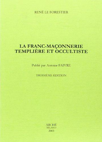 La Franc-Maçonnerie Templière et Occultiste