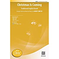 Christmas Is Coming - Traditional English Round / arr., with new words and music, by Andy Beck