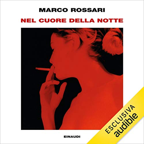 Nel cuore della notte                   By:                                                                                                                                 Marco Rossari                               Narrated by:                                                                                                                                 Claudio Colombo                      Length: 5 hrs and 22 mins     Not rated yet     Overall 0.0