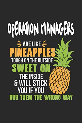 Operation Managers Are Like Pineapples. Tough On The Outside Sweet On The Inside: Operation Manager. Dot Grid Composition Notebook to Take Notes at ... To-Do-List or Journal For Men and Women.