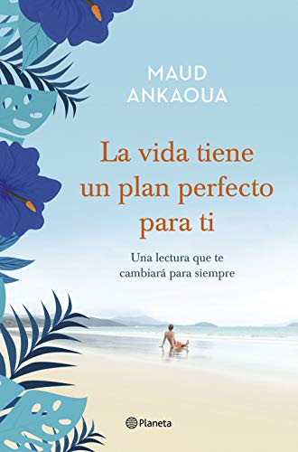 La vida tiene un plan perfecto para ti (Planeta Internacional)