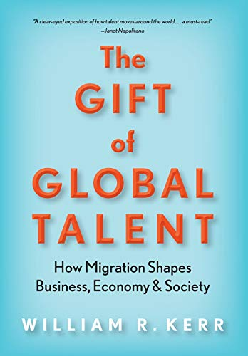 The Gift of Global Talent: How Migration Shapes Business, Economy & Society