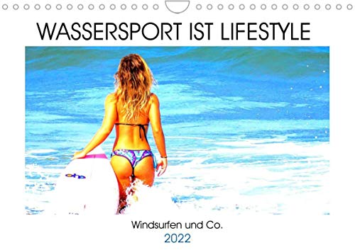 Wassersport ist Lifestyle. Windsurfen und Co. (Wandkalender 2022 DIN A4 quer)