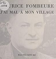 J'ai mal à mon village par Maurice Fombeure