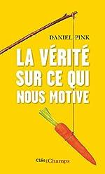 La vérité sur ce qui nous motive de Daniel Pink
