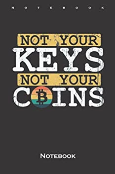 Not your Keys not your Coins Bitcoin Wallet Notebook  Dot Grid Journal/Logbook for Investors of Bitcoin and Altcoin Cryptocurrencies  German Edition