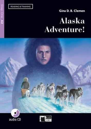 ALASKA ADVENTURE A2: Alaska Adventure! + audio CD + App + DeA LINK (Reading & Training)