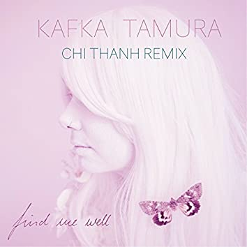 Find Me Well (Chi Thanh Remix)