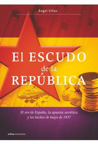 El escudo de la República: El oro de España, la apuesta soviética y los hechos de mayo de 1937 (Contrastes)