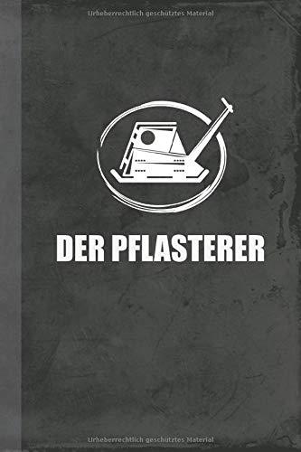 Der Pflasterer: Pflasterbau Notizbuch Kladde (Pflaster Schreibwaren, Band 1)
